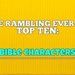 Our Top 10 Favorite Bible Characters