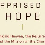 """Surprised By Hope"": A Conversation About the One Book Everyone Should Read this Easter"