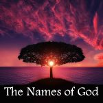 What's in a name? The Names of God (Part 2)