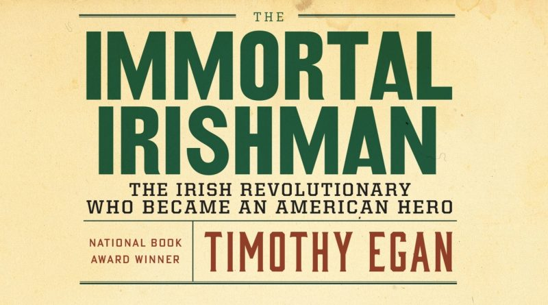 Immortal Irishman by Timothy Egan book cover