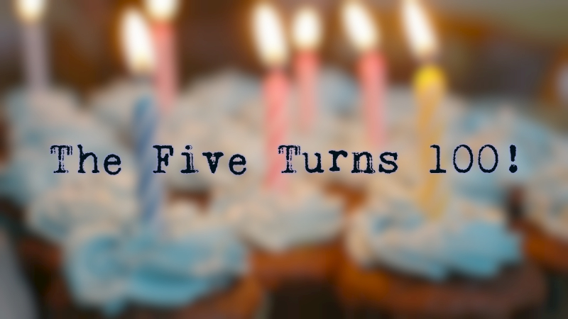 The Five Turns 100: Remembering the First Five Fives