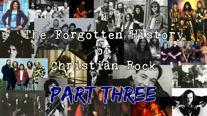 The Forgotten History of Christian Rock: Part Three