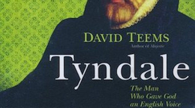 "500WoL Reviews: ""Tyndale, The Man Who Gave God An English Voice"""