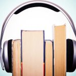 Three Things I Love About Audiobooks (And Three I Don't)
