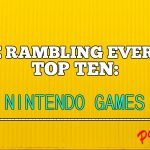 The Top Ten Nintendo Games of All Time (Part 1)