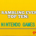 The Top Ten Nintendo Games of All Time (Part 2)