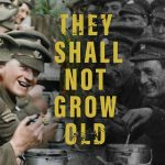 """They Shall Not Grow Old"" - A Review"