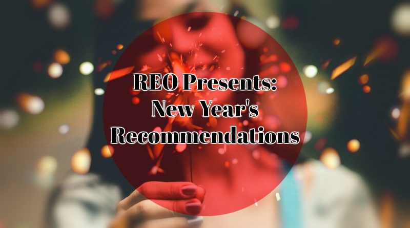 REO Presents: New Year's Recommendations