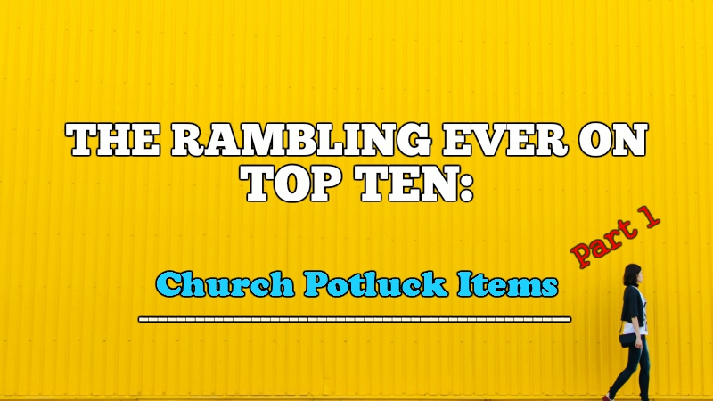 REO Top Ten: Church Potluck Items (Part 1)
