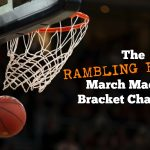 The Rambling Ever On March Madness Bracket Challenge