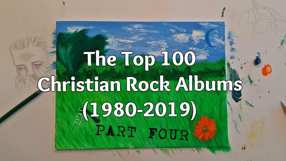 The Top 100 Christian Rock Albums (1980-2019): Part Four
