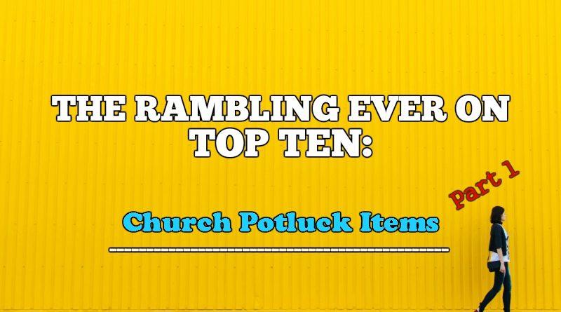 REO Top Ten: Church Potluck Items (Part 1)